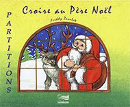 """Croire au Père Noël Livret """"partitions"""""""