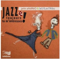 CD Jazze toujours tu m'intéresses !