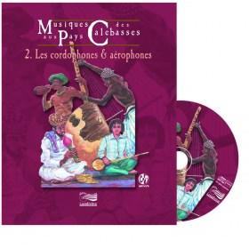 Musiques aux pays des calebasses 2 : Cordophones & aérophones - Livre + CD